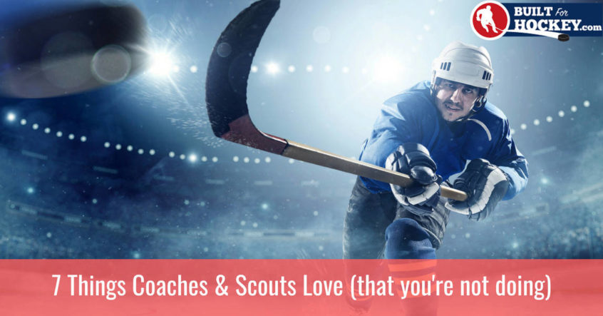 7 things hockey coaches and scouts love