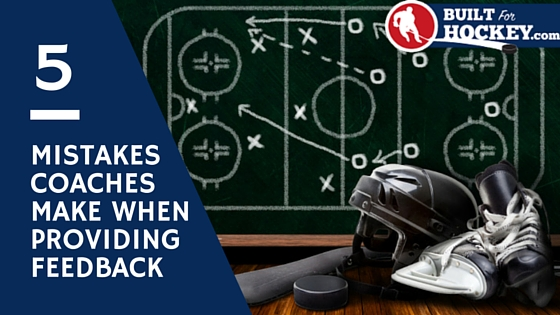 hockey coaches feedback mistakes